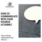 How to Communicate with Your Divorce Attorney - Family Law Lawyer Blog