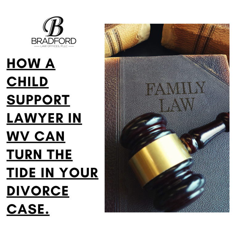Child Support Lawyer in WV | Tim Bradford Law PLLC